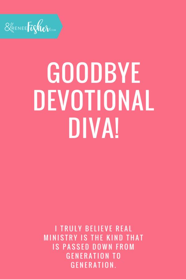 Goodbye Devotional Diva!