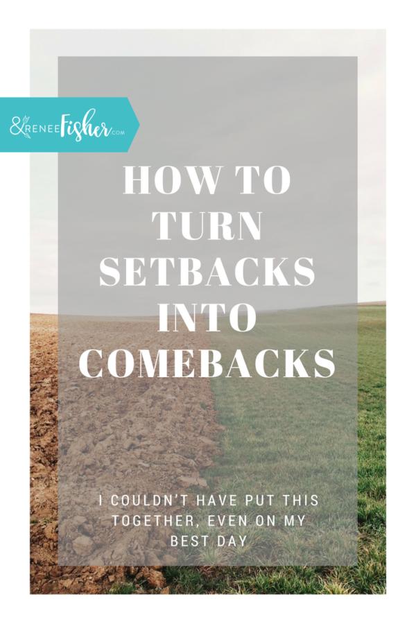 How to Turn Setbacks into Comebacks