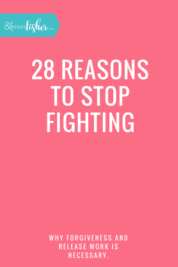 28 Reasons to Stop Fighting