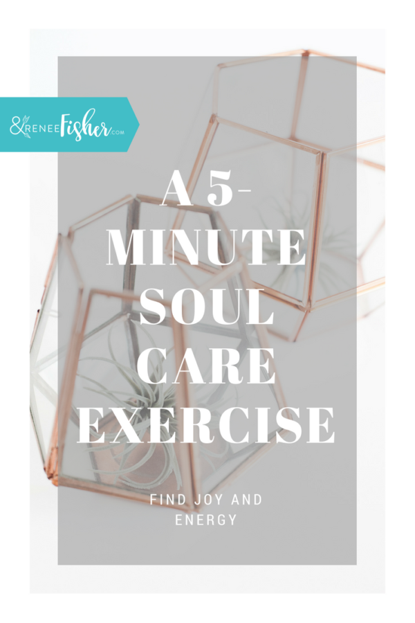 A 5-Minute Soul Care Exercise