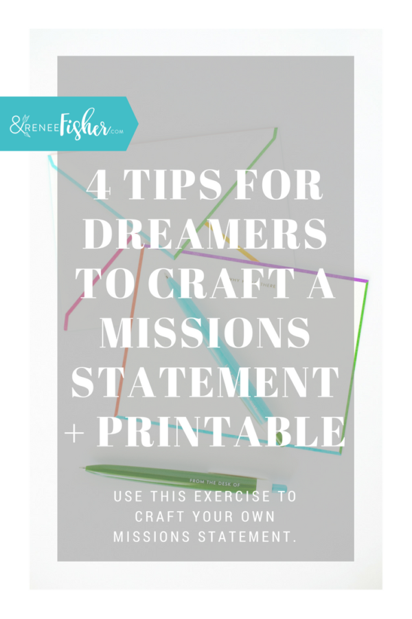 4 Tips for Dreamers to Craft a Missions Statement + Printable