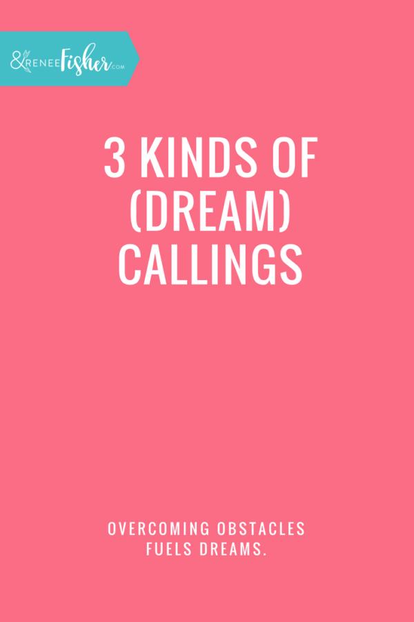 3 Kinds of (Dream) Callings
