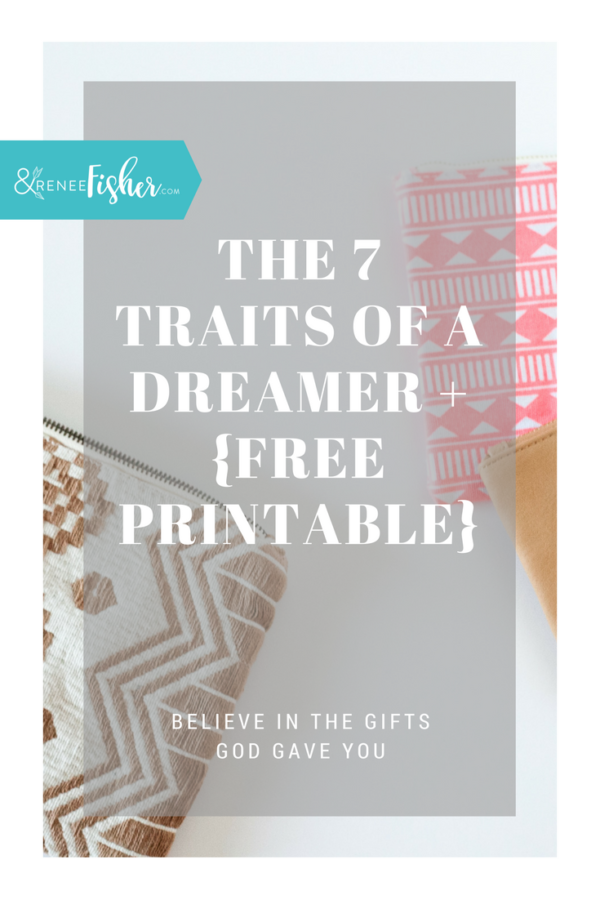 The 7 Traits of a Dreamer + {Free Printable}