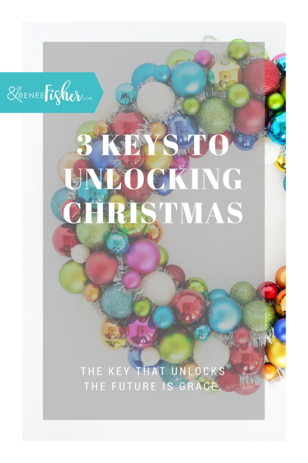 3 Keys to Unlocking Christmas