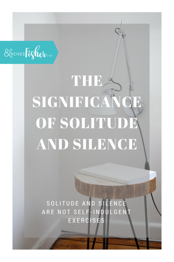 The Significance of Solitude and Silence
