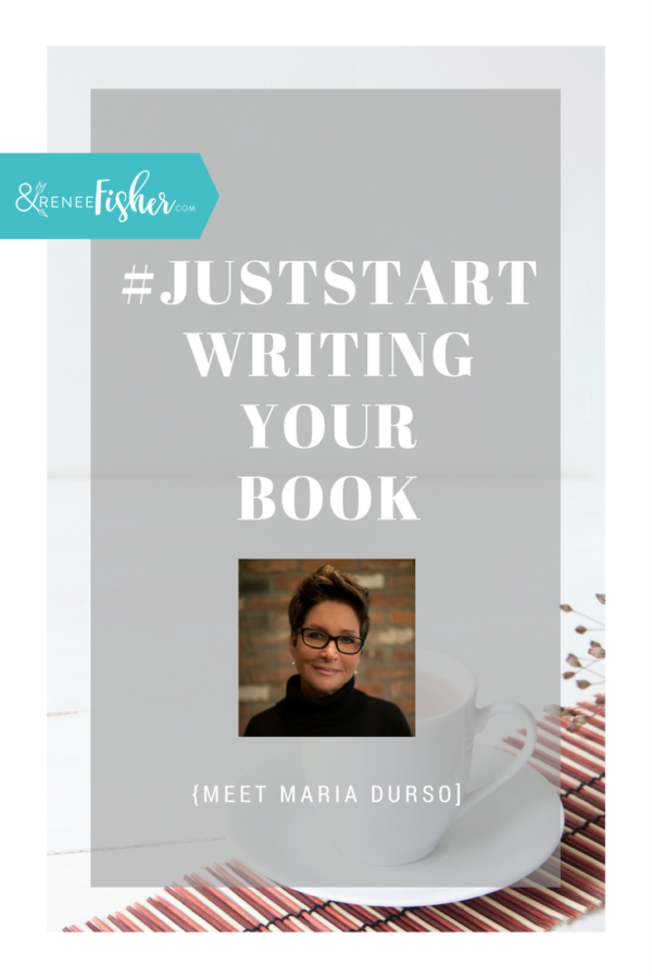 #JustStart Writing Your Book {Maria Durso}