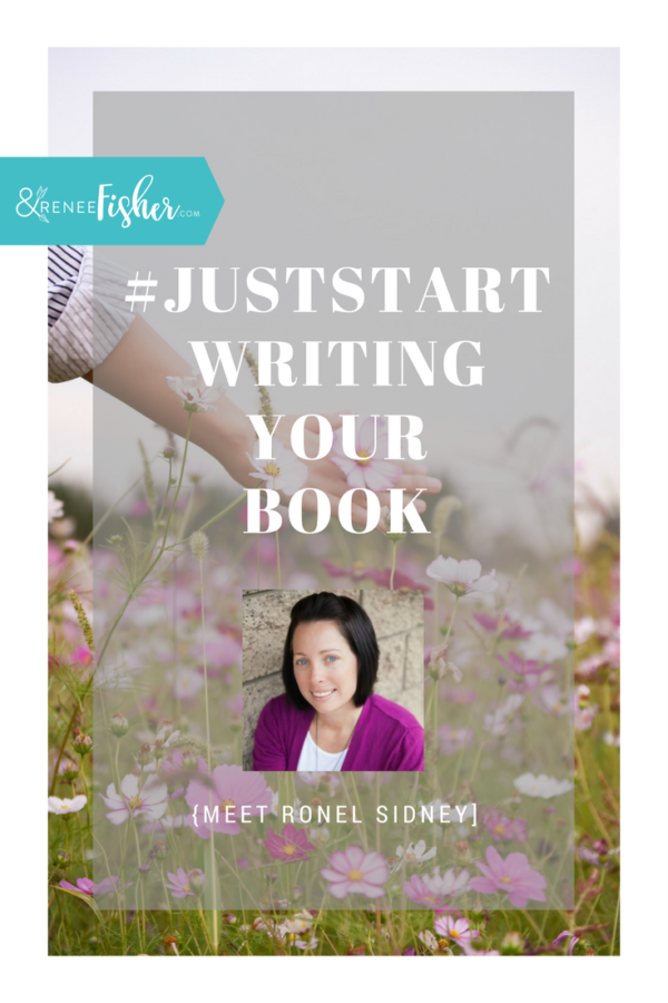 #JustStart Writing Your Book {Ronel Sidney}