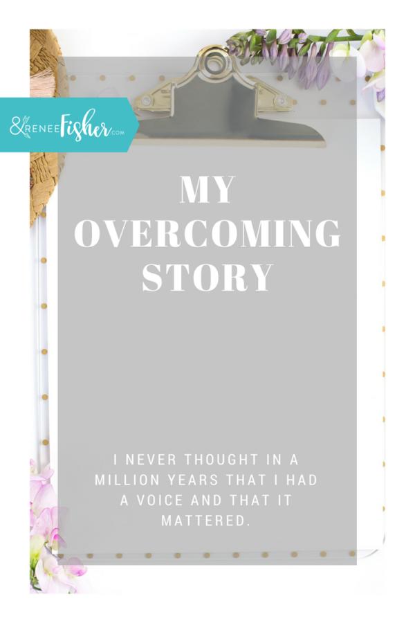 My Overcoming Story