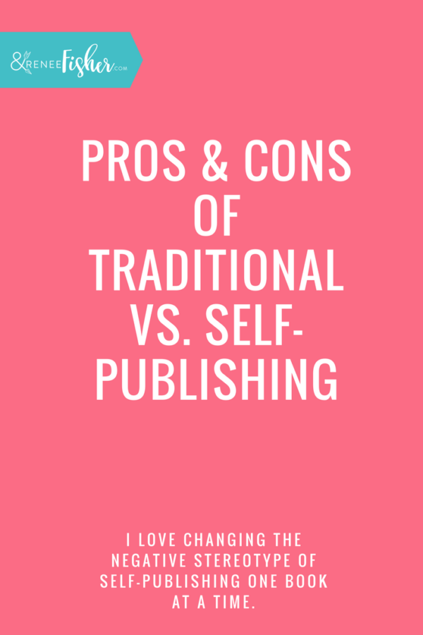 Pros & Cons of Traditional vs. Self-Publishing